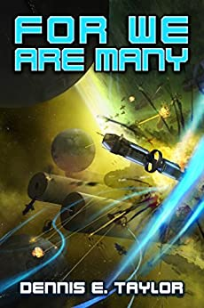 For We Are Many (Bobiverse Book 2) by [Taylor, Dennis]
