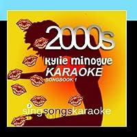 The Kylie Minogue 2000s Karaoke Songbook 1【CD】 [並行輸入品]