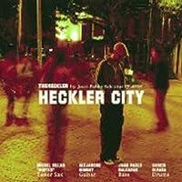 THE HECKLER - HECKLER CITY