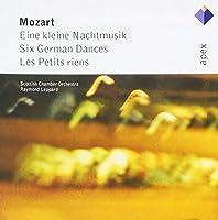 Mozart: Eine kleine Nachtmusik / Six German Dances / Les Petits riens (2014-09-03)