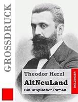 Altneuland: Ein Utopischer Roman (Grossdruck)