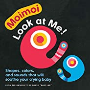 Moimoi―Look at Me!: Shapes, colors, and sounds that will soothe your crying baby