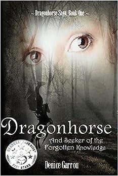 Dragonhorse and Seeker of the Forgotten Knowledge (The Dragonhorse Series Book 1) by [Garrou, Denice]