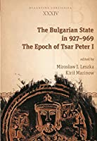 The Bulgarian State in 927-969: The Epoch of Tsar Peter I