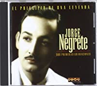Principio De Una Leyenda by Jorge Negrete (2009-12-09)