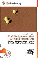 2002 Thalgo Australian Women's Hardcourts