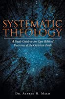 Systematic Theology: A Study Guide to the Core Biblical Doctrines of the Christian Faith
