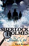 Sherlock Holmes: The Breath of God (Further Advent/Sherlock Holmes)