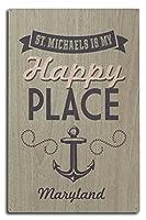 メリーランド州–St Michaels is my happy place 10 x 15 Wood Sign LANT-68081-10x15W
