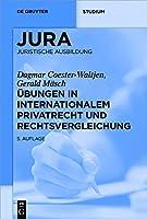 Uebungen in Internationalem Privatrecht Und Rechtsvergleichung/ Exercises in International Private Law and Comparative Law (De Gruyter Studium)