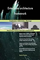 Enterprise Architecture Framework: Implement, Administer, Manage
