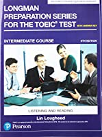 Longman Preparation Series for the TOEIC Test: Listening and Reading: Intermediate with MP3 and Answer Key (6th Edition)