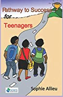 Pathway to Success for Teenagers