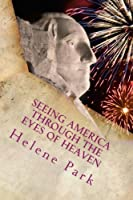Seeing America Through the Eyes of Heaven: Making America Your First Mission Field