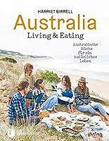Australia - Living & Eating: Australische Kueche fuer ein natuerliches Leben