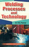 Welding Processing and Technology