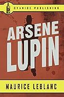 Arsene Lupin (Annotated) (Maurice LeBlanc Collection)