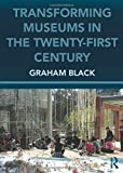 Transforming Museums in the Twenty-first Century (Heritage…