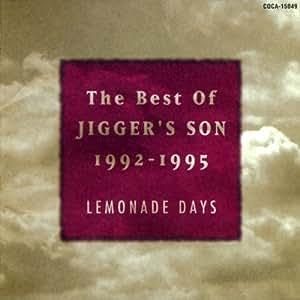 Lemonade Days~the BEST OF JIGGER'S SON 1992-1995~