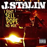 J. Stalin<br />I Don't Sell Dope No Moe