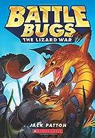 The Lizard War (Battle Bugs)