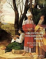 Geschichte Der Venezianischen Malerei: Band 3: Von Giorgione Zum Fruhen Tizian