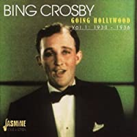 Going Hollywood, Vol. 1: 1930-1936 [ORIGINAL RECORDINGS REMASTERED] 2CD SET by Bing Crosby
