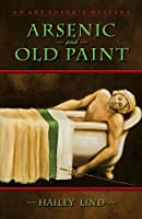 Arsenic and Old Paint (Art Lover's Mysteries)