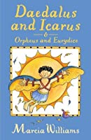 Daedalus and Icarus and Orpheus and Eurydice (Greek Myths Readers)