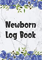 Newborn Log Book: Track and Monitor Your Newborn Baby's Schedule - Sleep, Feed, Time, Activity & Poop Diaper Change (Floral Newborn Baby Log Tracker)