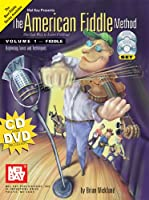 The American Fiddle Method 1: Fiddle, Beginning Tunes and Techniques