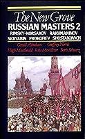 The New Grove Russian Masters 2: Rimsky-Korsakov, Skryabin, Rakhmaninov, Prokofiev, Shostakovich (New Grove Composer Biography  S.)