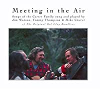 Meeting In The Air - Songs Of The Carter Family (2004-05-03)