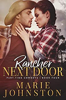 Rancher Next Door (Part-Time Cowboys Book 4) by [Johnston, Marie]