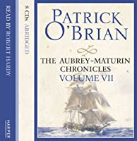 VOLUME SEVEN: The Hundred Days / Blue at the Mizzen/ The Final, Unfinished Voyage of Jack Aubrey (The Aubrey-Maturin Chronicles)