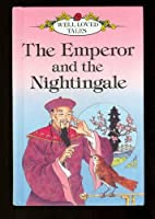 Emperor and the Nightingale (Well loved tales grade 2)