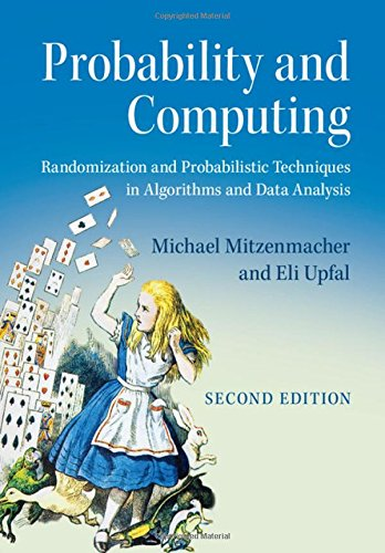 Download Probability and Computing: Randomization and Probabilistic Techniques in Algorithms and Data Analysis 110715488X
