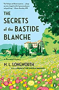 The Secrets of the Bastide Blanche (A Provençal Mystery Book 7) by [Longworth, M. L.]