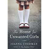 The Home for Unwanted Girls: The heart-wrenching, gripping story of a mother-daughter bond that could not be broken - inspire
