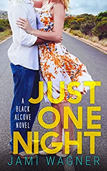 Just One Night: A Black Alcove Novel (The Black Alcove Series Book 2) by [Wagner, Jami]
