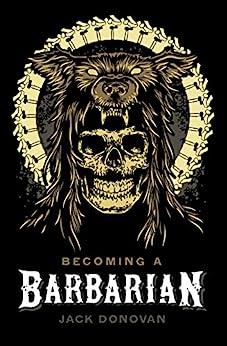 Becoming a Barbarian by [Donovan, Jack]