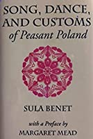 Song, Dance, and Customs of Peasant Poland