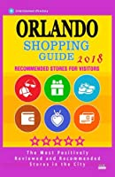 Orlando Shopping Guide 2018: Best Rated Stores in Orlando, Florida - Stores Recommended for Visitors, (Shopping Guide 2018)