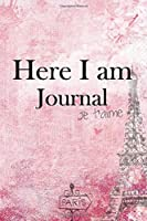Here I am Journal: Lined Notebook / Journal Gift, 100 Pages, 6x9, Soft Cover, Matte Finish Inspirational Quotes Journal, Notebook, Diary, Composition Book