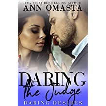 Daring the Judge: A forbidden opposites attract romance (Daring Desires Book 5)