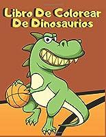 Libro De Colorear De Dinosaurios: Para Niños De 4 a 8 años Simpáticos Y Divertidos Dinosaurios De La Prehistoria Y La Modernidad Diferentes Niveles De Dificultad