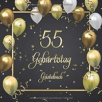 55. Geburtstag Gaestebuch: Mit 100 Seiten zum Eintragen von Glueckwuenschen, Fotos, Anekdoten und herzlichen Botschaften der Geburtstagsgaeste - Schoene Geschenkidee fuer 55 Jahre im Format: ca. 21 x 21 cm, Cover: Goldene Luftballons