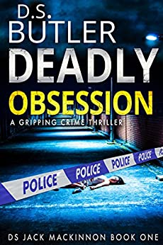 Deadly Obsession (DS Jack Mackinnon Crime Series Book 1) by [Butler, D. S.]