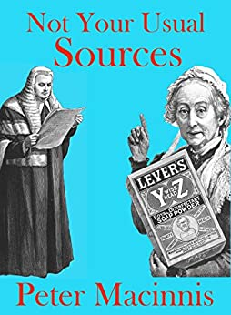 Not Your Usual Sources: a treasury of quotations and text by [Macinnis, Peter]
