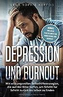 Depression und Burnout: Mit wirkungsvollen Selbsthilfestrategien, die aus der  Krise helfen, um Schritt fuer Schritt zurueck ins Leben zu finden